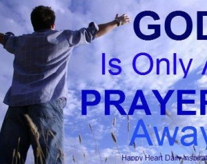 god is only a prayer away404474_10150516191971431_1410908833_n