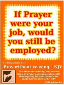 If prayer were your job249423_10151057896392283_1964902412_n