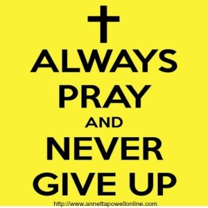 pray and nver give10156176_10152036919339205_1066298249716138947_n