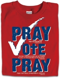 pray-and-vote10134361-christian-shirt-pray-vote-pray
